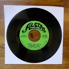 """CLARENCE REID Good Old Days / Ten Tons Of Dynamite ALSTON US Press 7"""" 45"""
