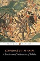 A Short Account of the Destruction of the Indies (Penguin Classics) by Bartolome