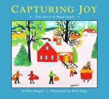 Capturing Joy: The Story of Maud Lewis by Jo Ellen Bogart c2011, NEW Paperback