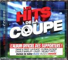HITS DE LA COUPE - L'ALBUM DES SUPPORTERS - CD COMPILATION NEUF ET SOUS CELLO