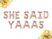 SHE SAID YAAAS rose gold balloons hen party engaged proposal balloon garland