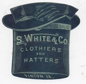 1890s Die Cut Hat & Glove Trade Card S. White Clothiers & Hatters Vinton Iowa