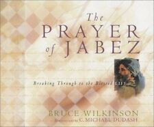 The Prayer of Jabez:  Breaking Through to the Blessed Life, Bruce H. Wilkinson,