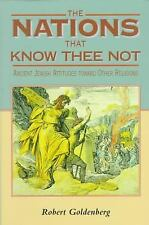 The Nations That Know Thee Not: Ancient Jewish Attitudes toward Other-ExLibrary