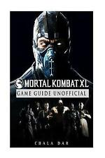 USED (VG) Mortal Kobat XL Game Guide: Beat Opponents! by Chala Dar