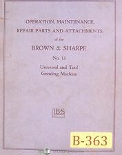 Brown Amp Sharpe No 13 Grinding Operations Maintenance And Repair Parts Manual