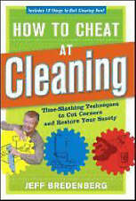 How to Cheat at Cleaning : Time-slashing Techniques to Cut Corners and Restore Y