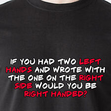 if you had two left hands and wrote with the one on da right retro Funny T-Shirt