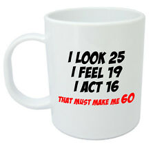 Makes Me 60 Mug - Funny 60th Birthday Gifts / Presents for men women, gift ideas