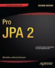 NEW Pro JPA 2 (Expert's Voice in Java) by Mike Keith
