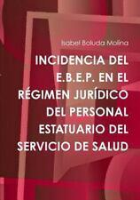 Incidencia Del E. B. E. P. en el Regimen Juridico Del Personal Estatuario Del...