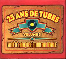 25 ANS DE TUBES VOLUME 3 - VARIETE FRANCAISE ET INTERNATIONALE - 2 CD DIGIPACK