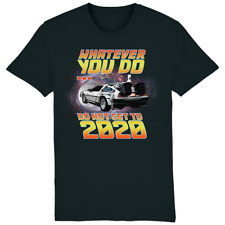 Whatever You Do... Do Not Set To 2020 T-Shirt - DeLorean Funny Gift Tee Mens Top