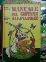(Vezio Melegari) Manuale del giovane allevatore 1973 Mondadori 1 ed.