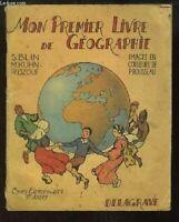 Mon Premier Livre de Géographie. Cours élémentaire, 1ère année