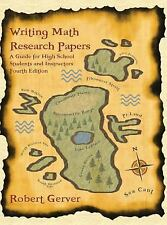 Writing Math Research Papers : A Guide for High School Students and...