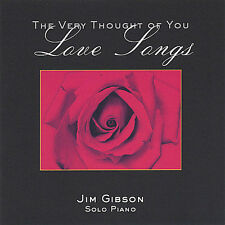 Love Songs by Jim Gibson Piano CD Jan 2005 Hickory Cove Music