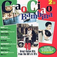 Ciao Ciao Bambina-40 great Italian Hits from the 60's & 70's Domenico M.. [2 CD]