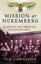 Mission at Nuremberg : An American Army Chaplain and the Trial of the Nazis