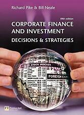 Corporate Finance and Investment: Decisions and Strategies(paperback), Pike, Pro