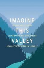 IMAGINE THIS VALLEY - LEGAULT, STEPHEN (COM) - NEW PAPERBACK BOOK