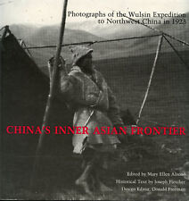 China's Inner Asian Frontier-Wulsin Expedition to Northwest China in 1923