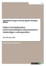 Crítica a Los Fundamentos Teórico-Metodológicos Del Pensamiento Criminológico...