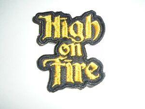 HIGH ON FIRE EMBROIDERED PATCH