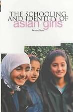 The Schooling and Identity of Asian Girls by Shain, Farzana