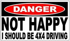 NOT HAPPY 4X4 DRIVING DANGER SIGN - Perfect for Bar Gift Pool Room Man Cave