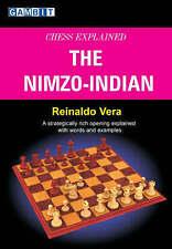 Chess Explained - the Nimzo-Indian by Reinaldo Vera Pbk, 2008 Chess Gambit Books