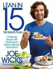Lean in 15 - The Shape Plan: 15 Minute Meals With Workouts to B... by Wicks, Joe