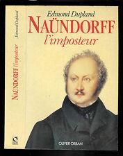 "Edmond Duplan : Naündorff, l'imposteur "" Editions Olivier Orban"""