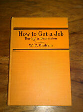 How to get a Job during a Depression, W.C. Graham, 1932
