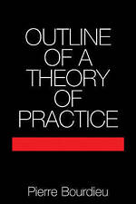 Outline of a Theory of Practice by Pierre Bourdieu (Paperback, 1977)