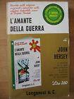 L'AMANTE DELLA GUERRA - JOHN HERSEY