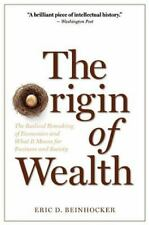 The Origin of Wealth : The Radical Remaking of Economics and What It Means...