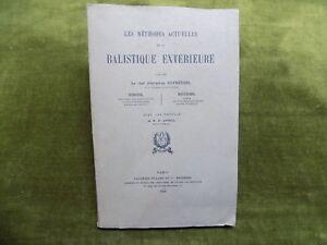 Les Méthodes Actuelles de la BALISTIQUE EXTERIEURE Défrénois ..1921 ARTILLERIE