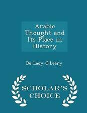 Arabic Thought and Its Place in History - Scholar's Choice Editio 9781297374760