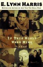 If This World Were Mine : A Novel by E. Lynn Harris (1997, Hardcover)