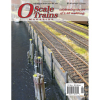 O SCALE TRAINS Magazine - July / August 2019 - (Brand NEW Magazine issue)