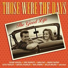 Those Were The Days The Good Life [CD]