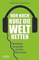 Nur noch kurz die Welt retten: Berühmte Songzeilen ... | Buch | Zustand sehr gut