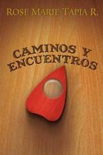 Caminos y Encuentros by Rose Tapia (2014, Paperback)