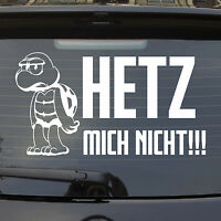 Auto Aufkleber HETZ mich nicht Schildkröte Heckscheibenaufkleber XXL Sticker 936