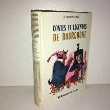 G. Perron Louis CONTES ET LEGENDES DE BOURGOGNE Fernand Nathan 1967 - DC43A