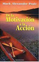 Libro De La Motivacion a la Accion (Spanish Edition) by Mark Alexander Peale