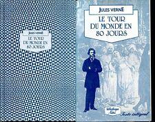 JULES VERNE / LE TOUR DU MONDE EN 80 JOURS .illustré ,Relié jaquette