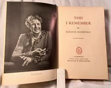 THIS I REMEMBER By Eleanor Roosevelt, HC 1949, presidents, FDR
