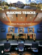Making Tracks : Unique Recording Studios by Jeff Touzeau (2006, Hardcover)